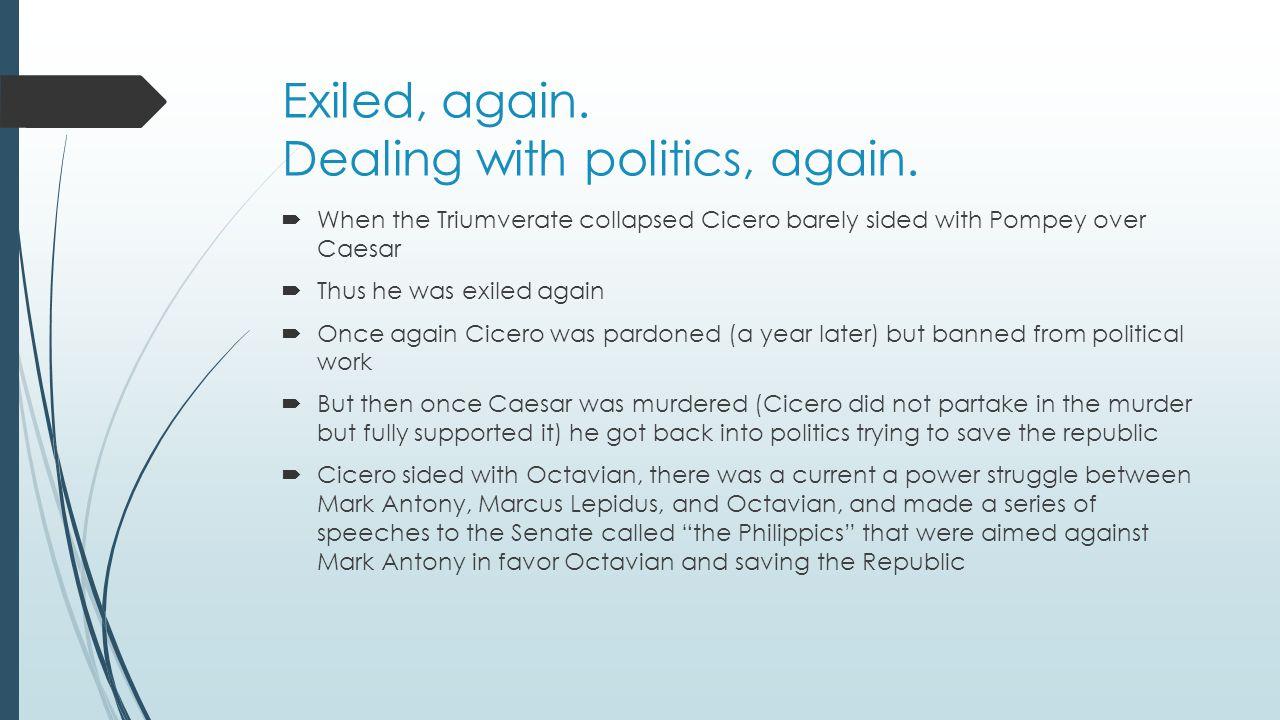 Exiled, again. Dealing with politics, again.