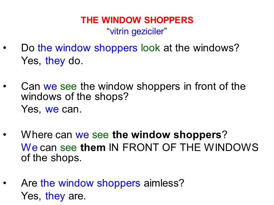 THE WINDOW SHOPPERS vitrin geziciler Do the window shoppers look at the windows.