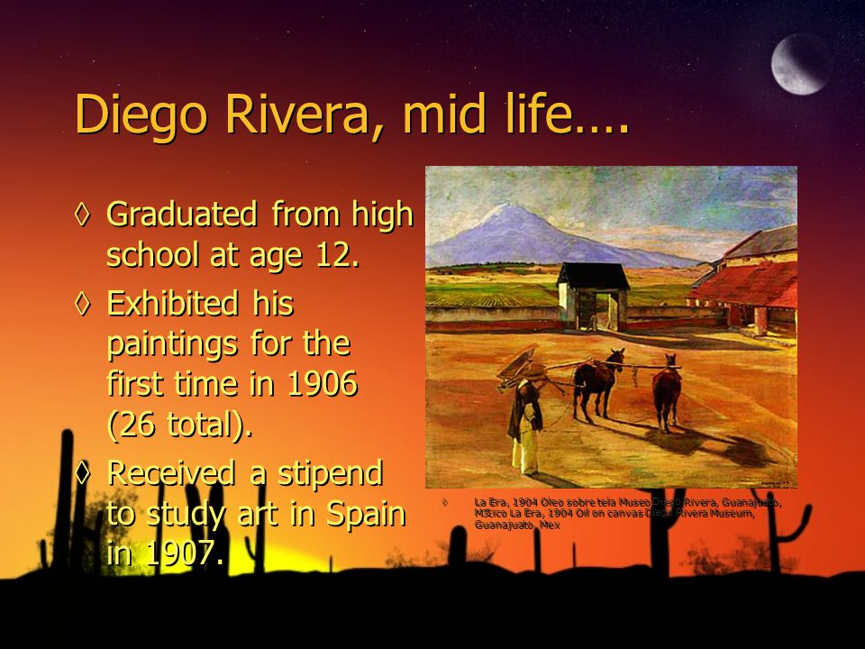 Diego Rivera, early life… ◊Born December 8, 1886, in Guanajuato, Mexico.
