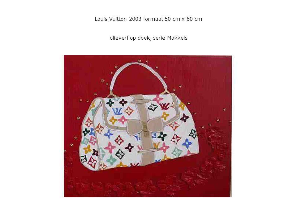 Louis Vuitton 2003 formaat 50 cm x 60 cm olieverf op doek, serie Mokkels