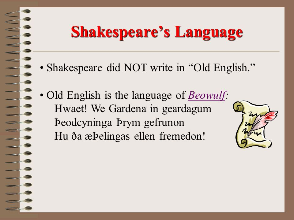 What is the English that Shakespeare used?? It makes no sense…