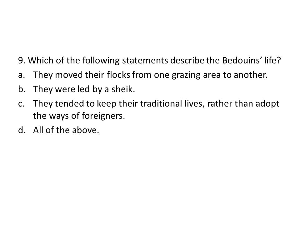9. Which of the following statements describe the Bedouins' life.