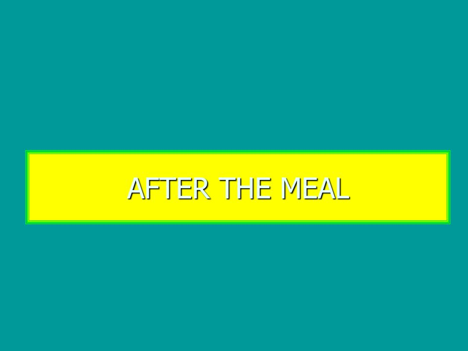 AFTER THE MEAL