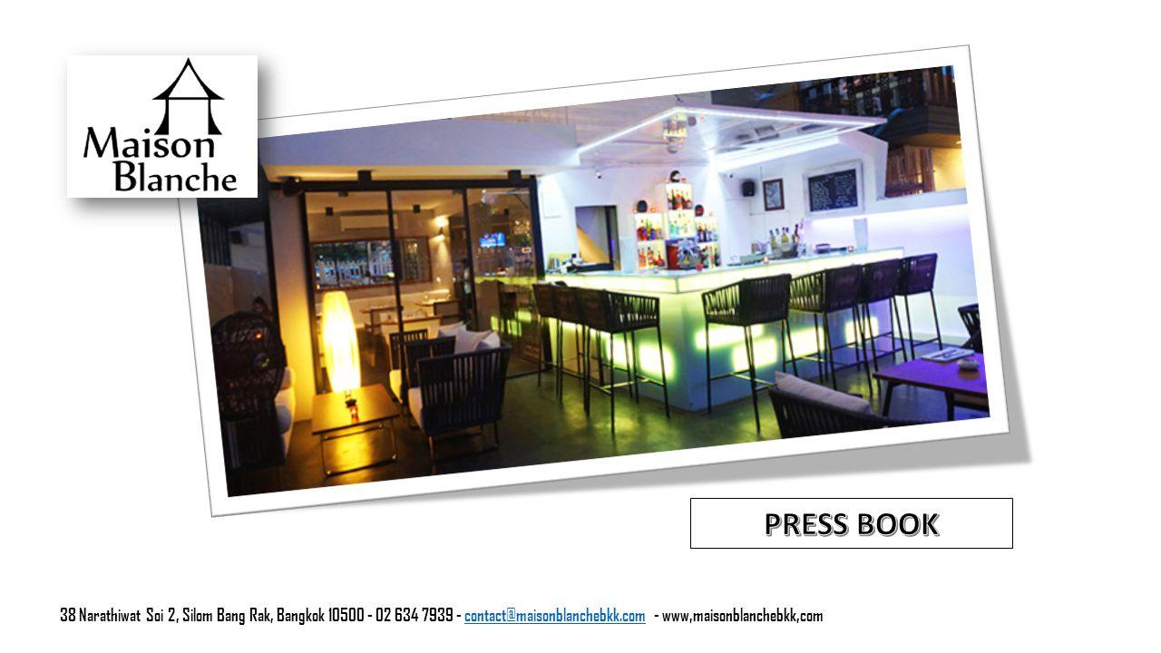 38 Narathiwat Soi 2, Silom Bang Rak, Bangkok 10500 - 02 634 7939 - contact@maisonblanchebkk.com - www,maisonblanchebkk,comcontact@maisonblanchebkk.com