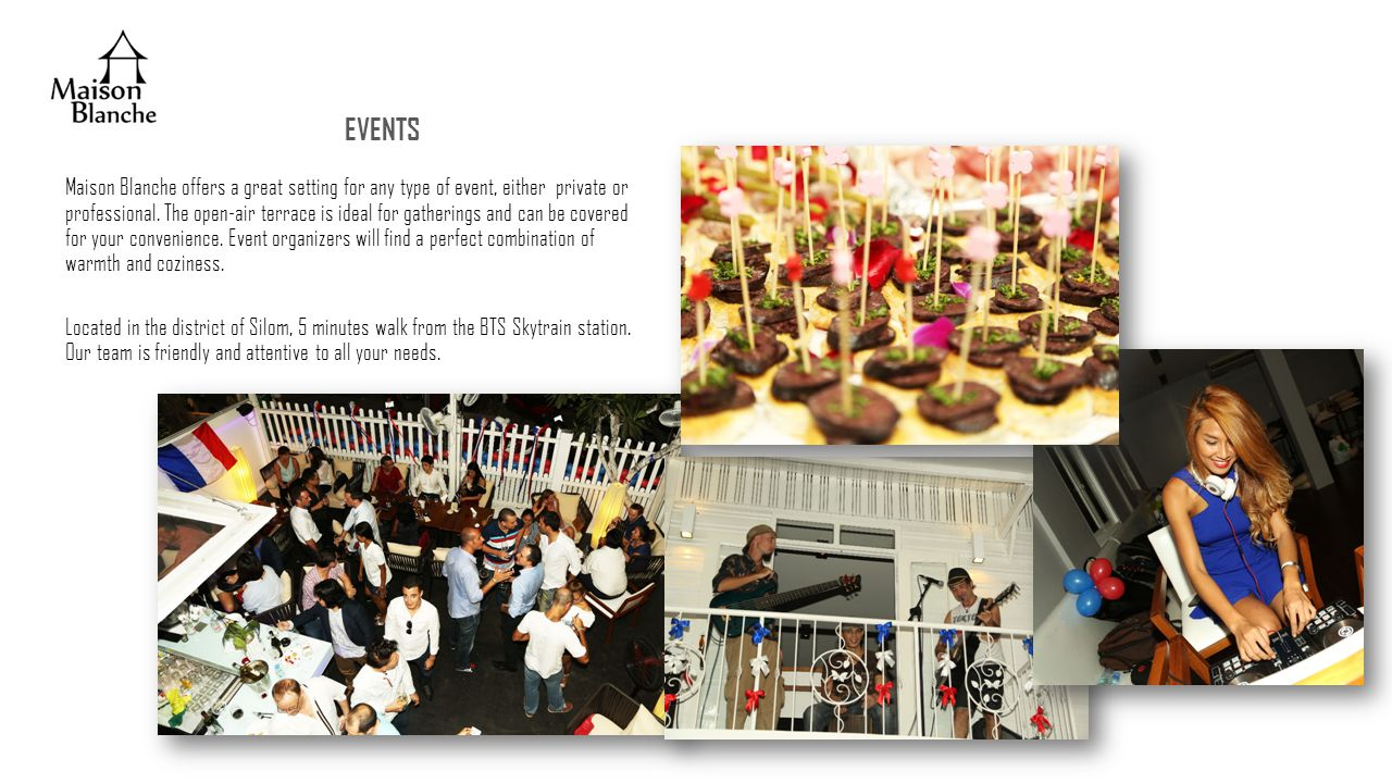 EVENTS Maison Blanche offers a great setting for any type of event, either private or professional.