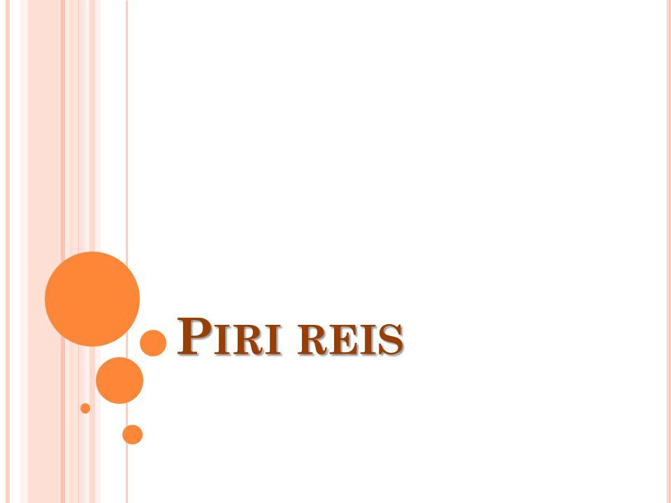 P IRI REIS