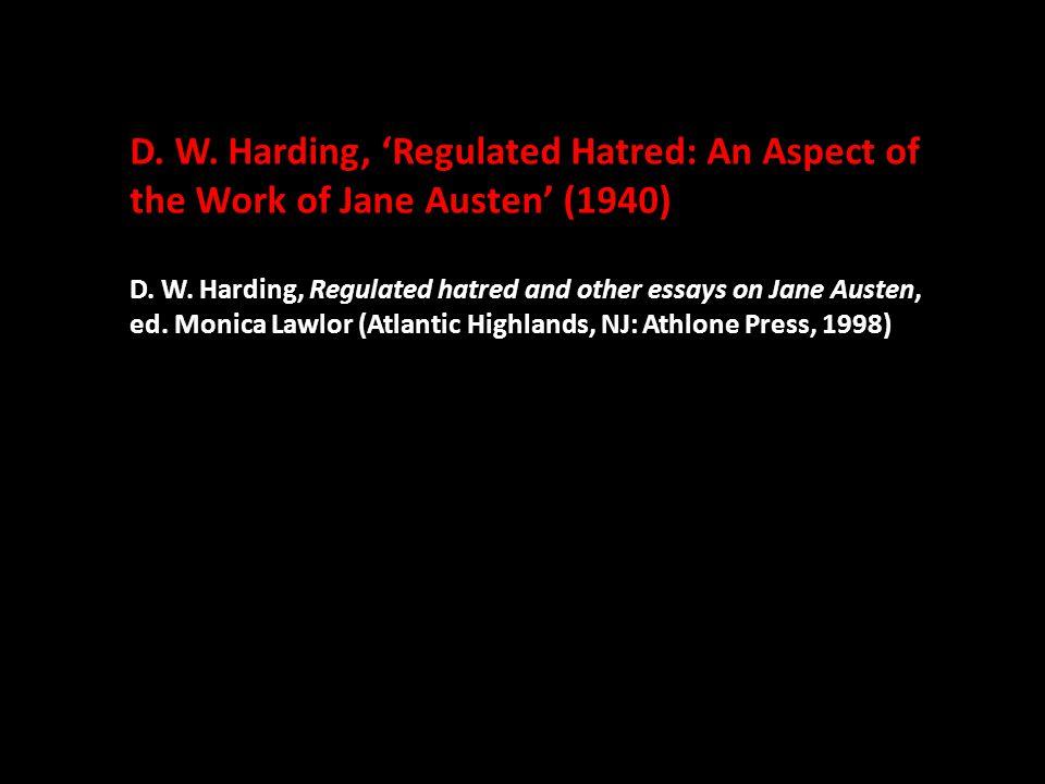 D. W. Harding, 'Regulated Hatred: An Aspect of the Work of Jane Austen' (1940) D.
