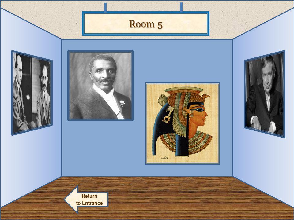 Room 6 Return to Entrance