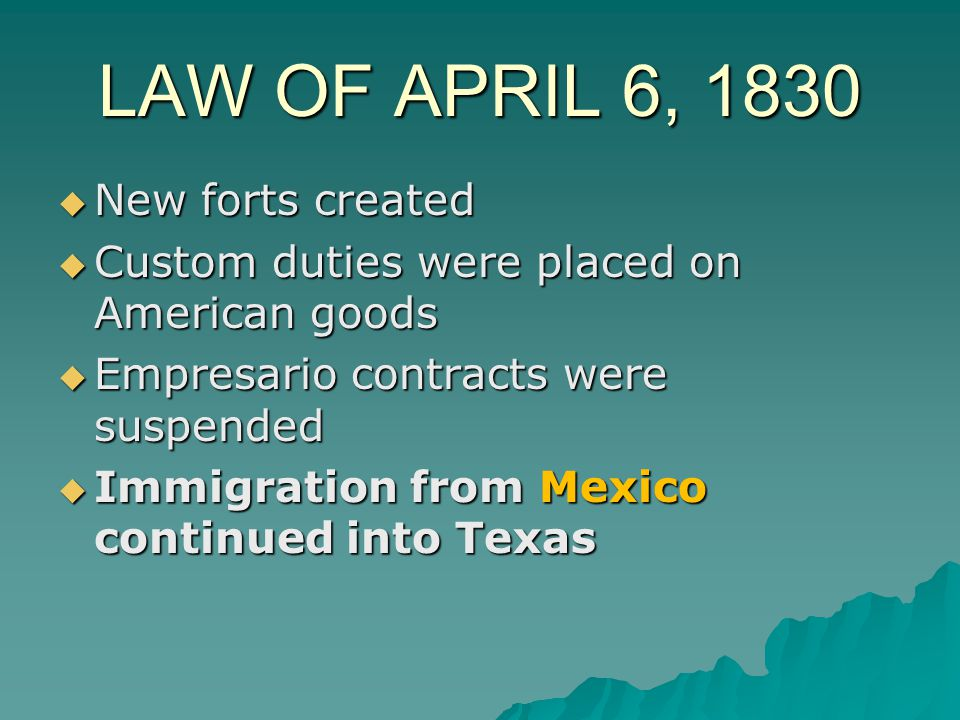 NEW LAWS  In 1829, the president of Mexico issued a decree, or order, abolishing slavery in Mexico and Texas.  Texans wanted to be exempt, or excuse