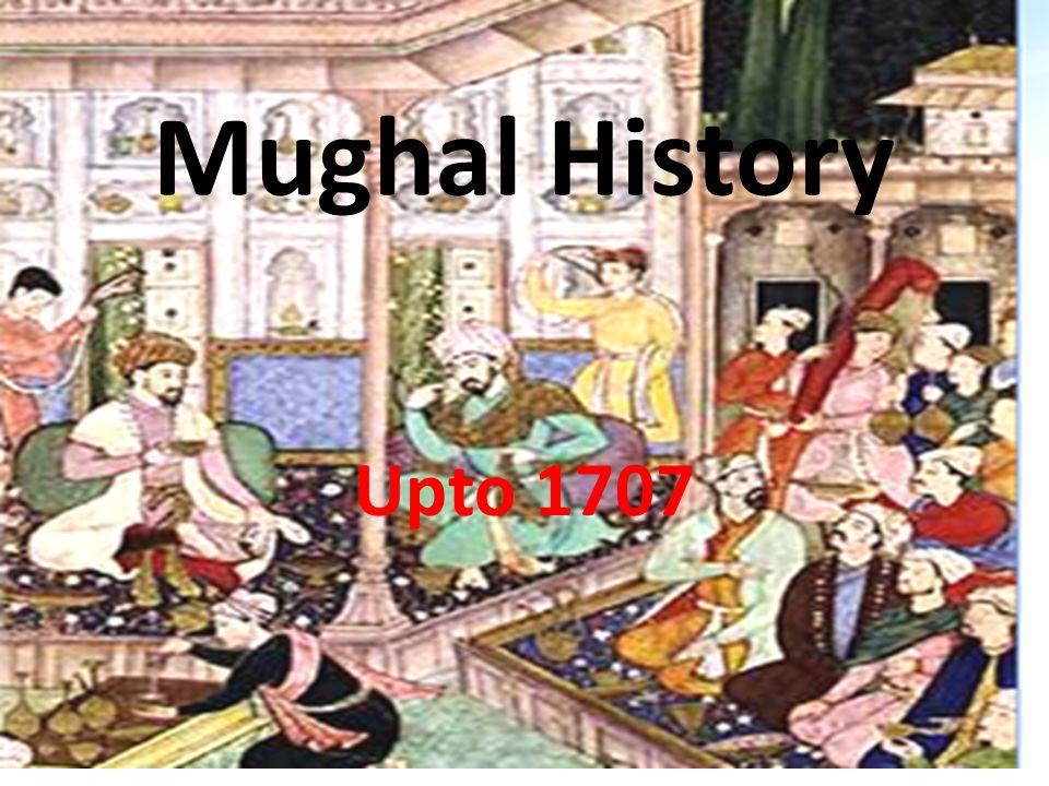 Miles Stone of Mughal HistoryBabar Hamayun Akbar Janhagir Shahajanha 1526-1530 1530-1556 1556-1605 1605-1627 1627-1658 Aurangjeb 1658-1707
