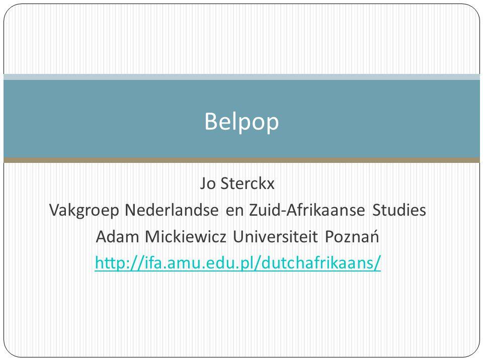 Jo Sterckx Vakgroep Nederlandse en Zuid-Afrikaanse Studies Adam Mickiewicz Universiteit Poznań http://ifa.amu.edu.pl/dutchafrikaans/ Belpop