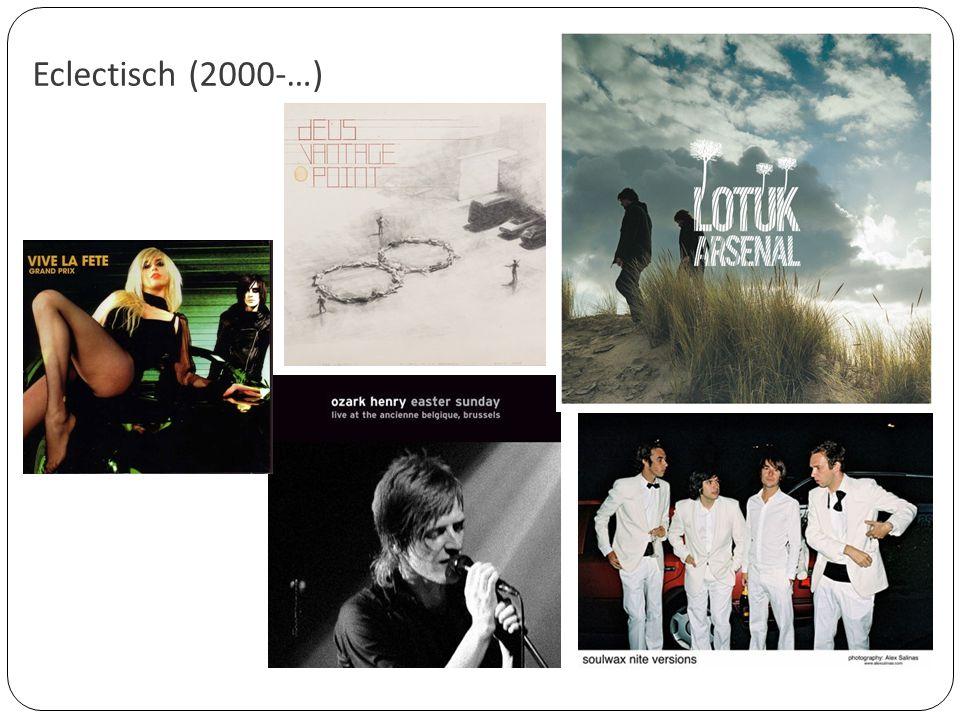 Eclectisch (2000-…)