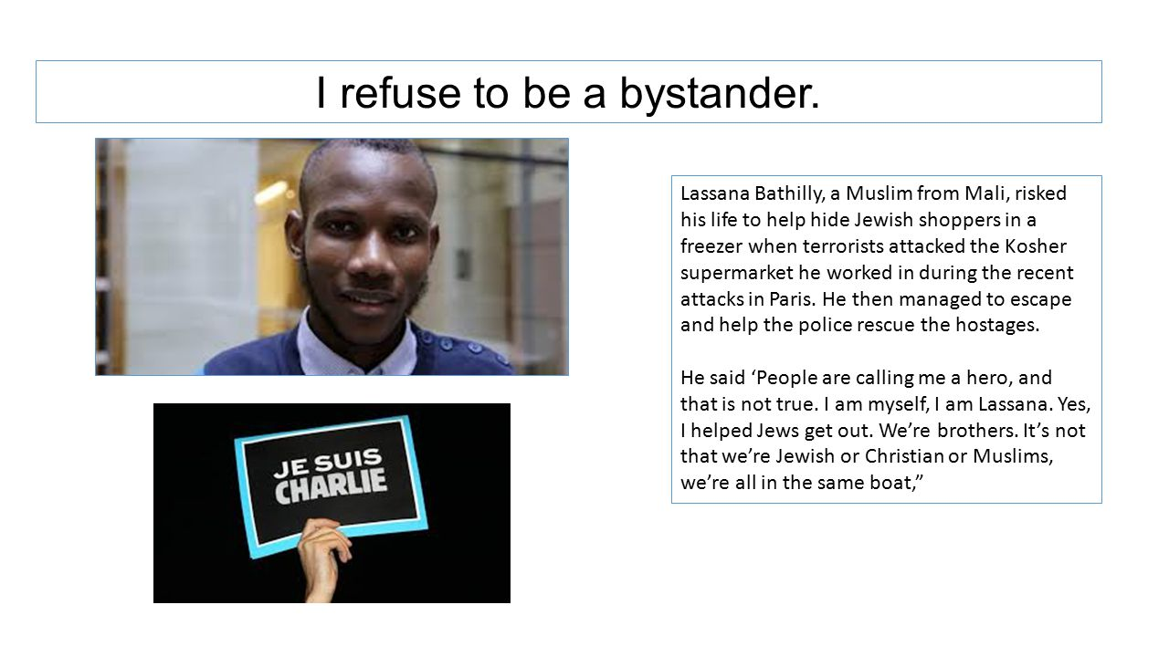 I refuse to be a bystander.