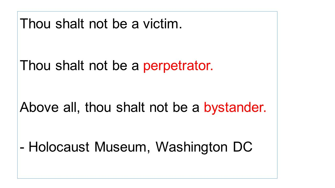 Thou shalt not be a victim.Thou shalt not be a perpetrator.