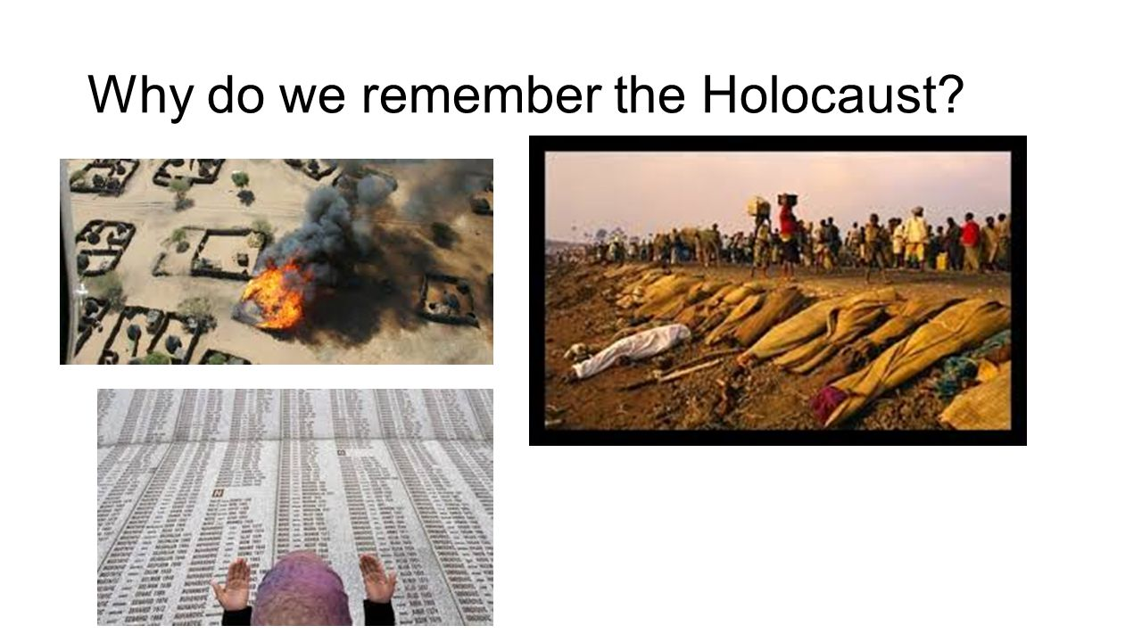 Why do we remember the Holocaust?