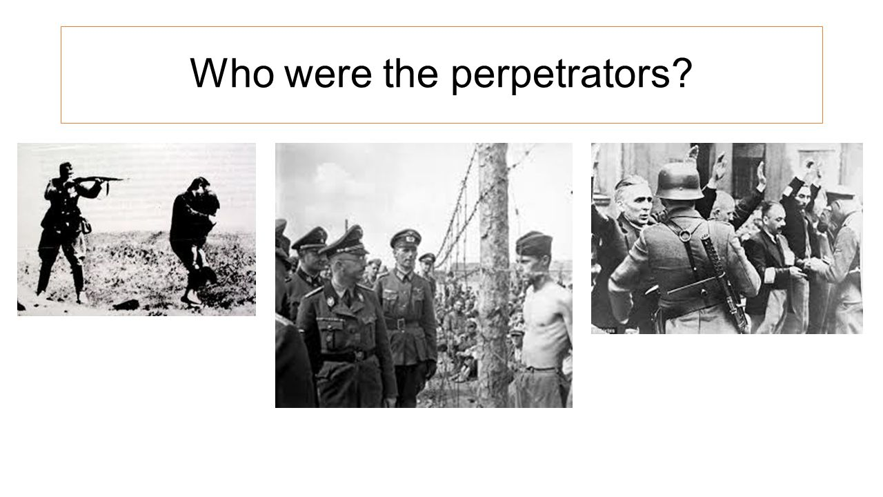 Who were the perpetrators?