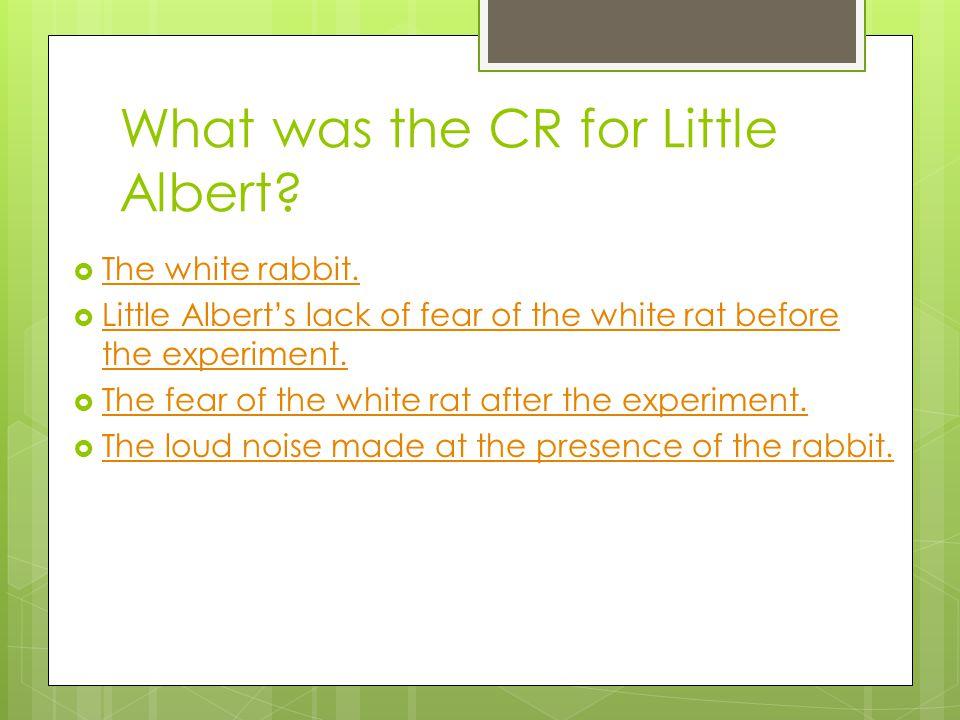 Classical Conditioning & Human Behavior  Case of Little Albert  UCS =  UCR =  CS =  CR =