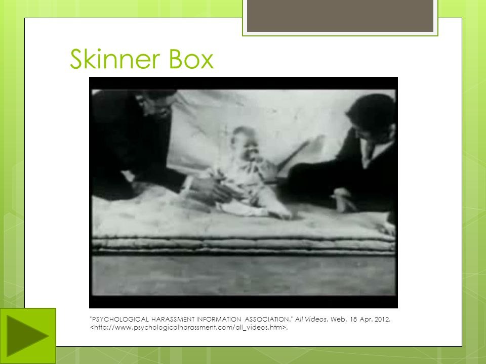 Skinner Box  B.F. Skinner (Behaviorist, operant conditioning guru)  Rat must learn how to solve problem of how to get food to appear in cup  This i