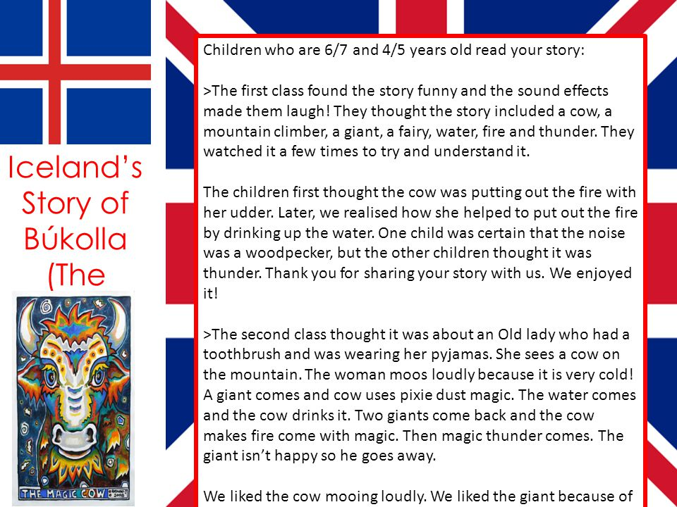 Children who are 6/7 and 4/5 years old read your story: >The first class found the story funny and the sound effects made them laugh! They thought the