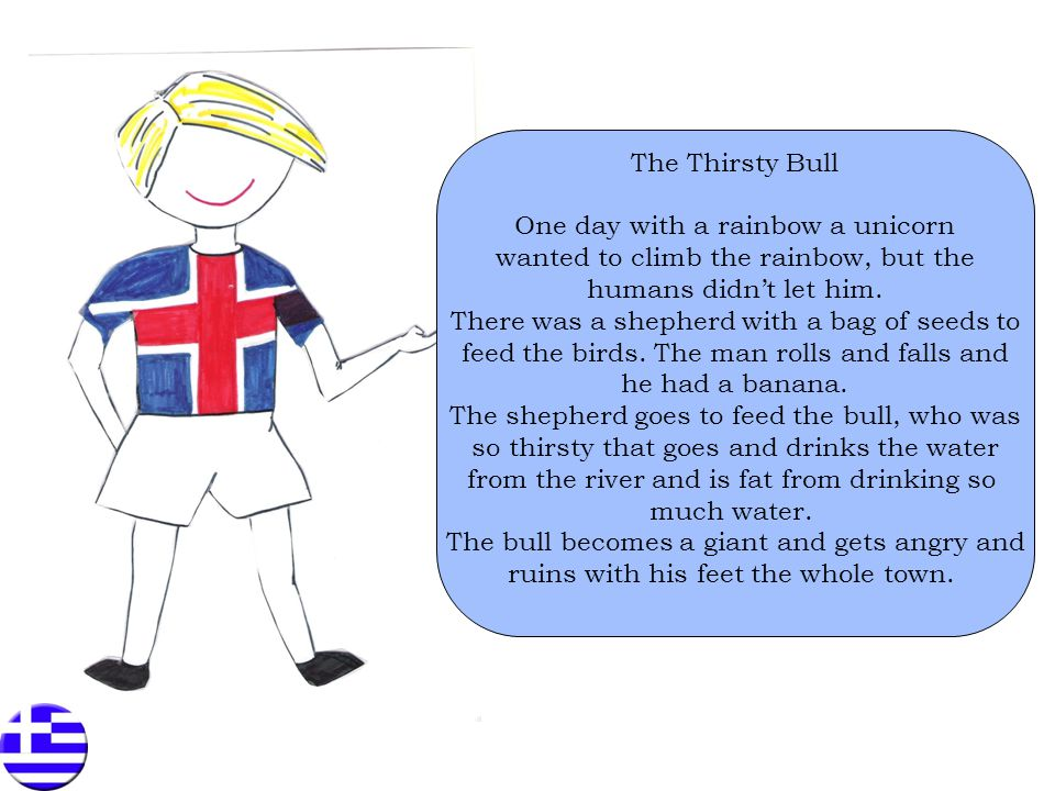 Jutarums förskolan - Sweden The traditional story from Iceland interpreted by children from Sweden at the age of 4-6 years - all in their own words: It is a BIG cow chasing some small cows.