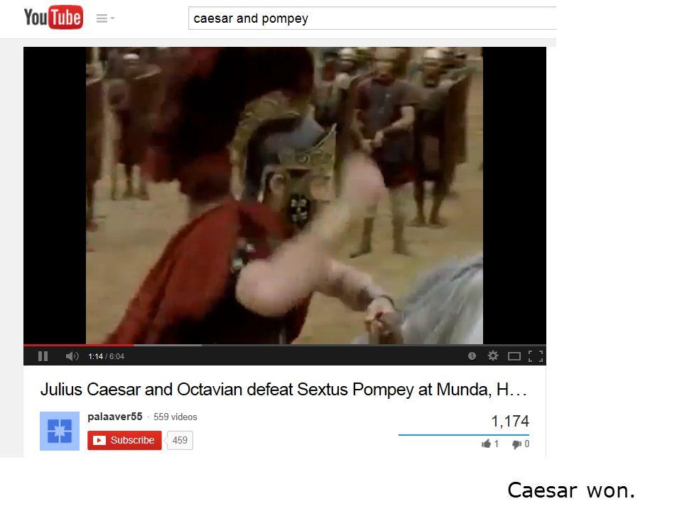 Caesar won.