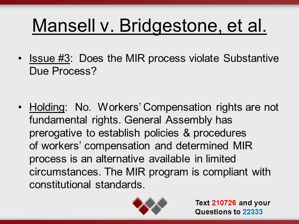Mansell v.Bridgestone, et al. Issue #3: Does the MIR process violate Substantive Due Process.