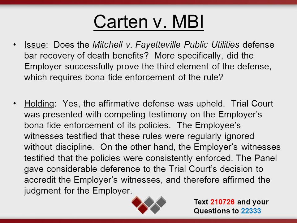 Carten v. MBI Issue: Does the Mitchell v. Fayetteville Public Utilities defense bar recovery of death benefits? More specifically, did the Employer su