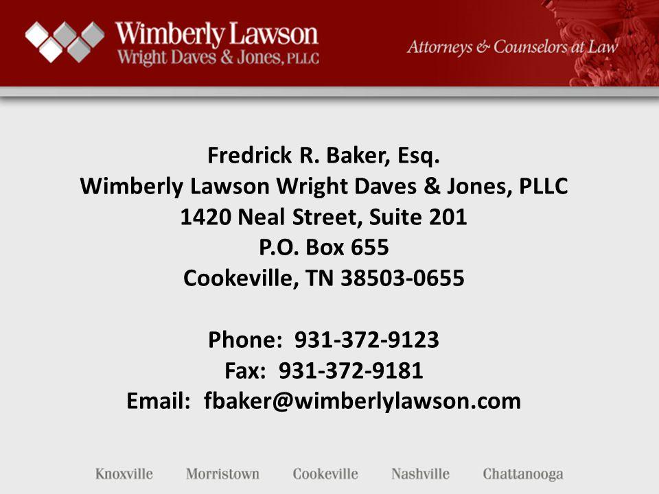 Fredrick R.Baker, Esq. Wimberly Lawson Wright Daves & Jones, PLLC 1420 Neal Street, Suite 201 P.O.