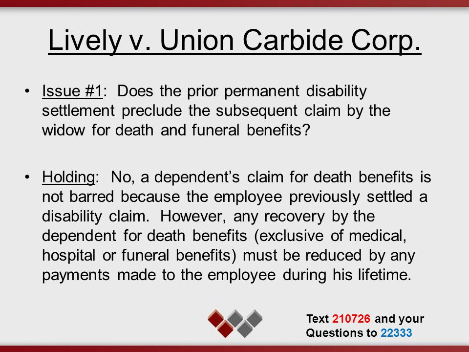 Lively v. Union Carbide Corp. Issue #1: Does the prior permanent disability settlement preclude the subsequent claim by the widow for death and funera