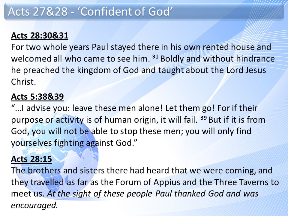 """Acts 5:38&39 """"…I advise you: leave these men alone! Let them go! For if their purpose or activity is of human origin, it will fail. 39 But if it is fr"""