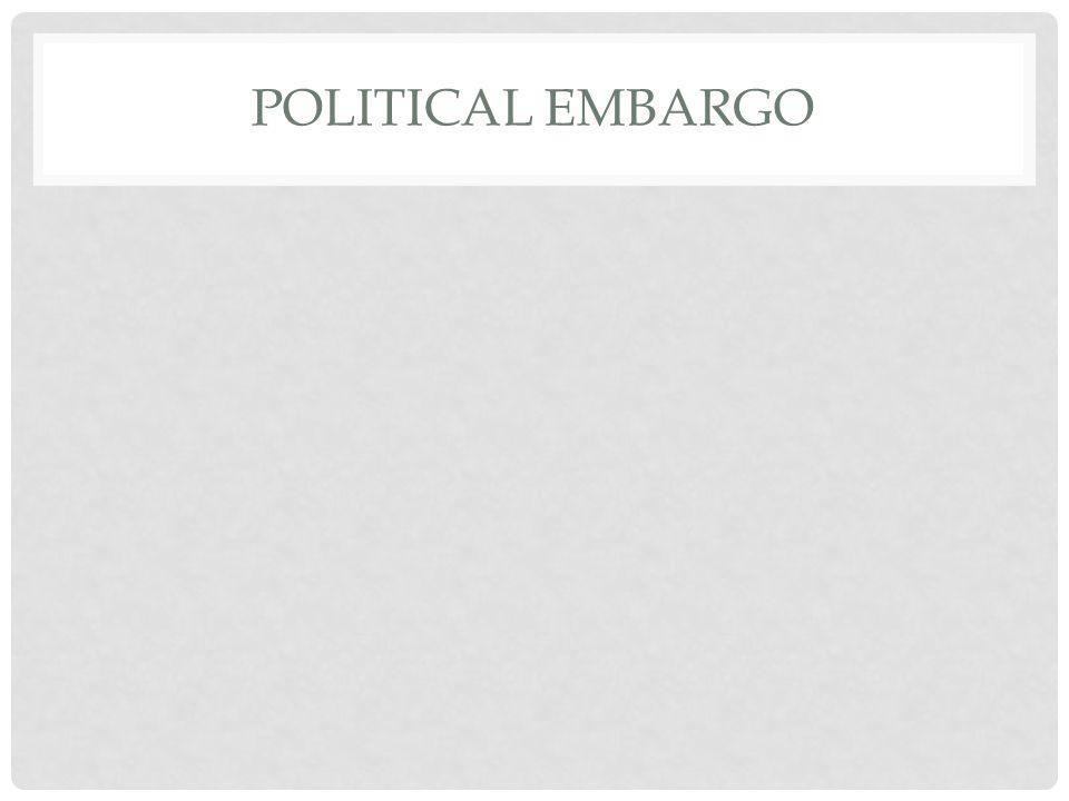 POLITICAL EMBARGO