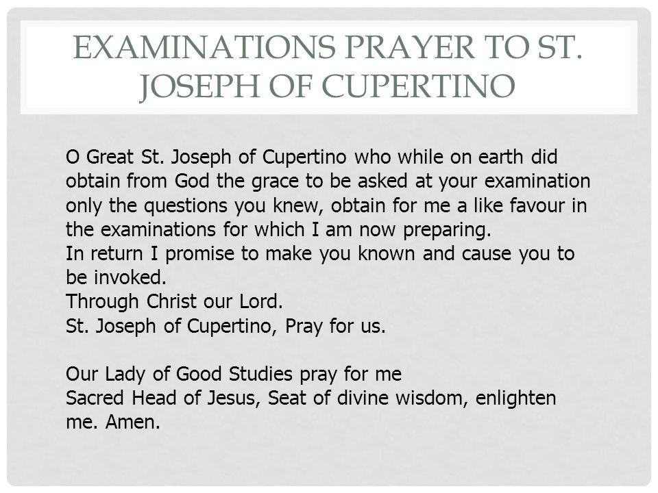EXAMINATIONS PRAYER TO ST.JOSEPH OF CUPERTINO O Great St.