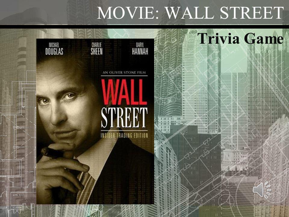 MOVIE: WALL STREET Trivia Game