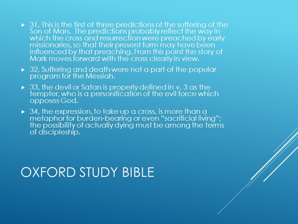 OXFORD STUDY BIBLE  31, This is the first of three predictions of the suffering of the Son of Man.