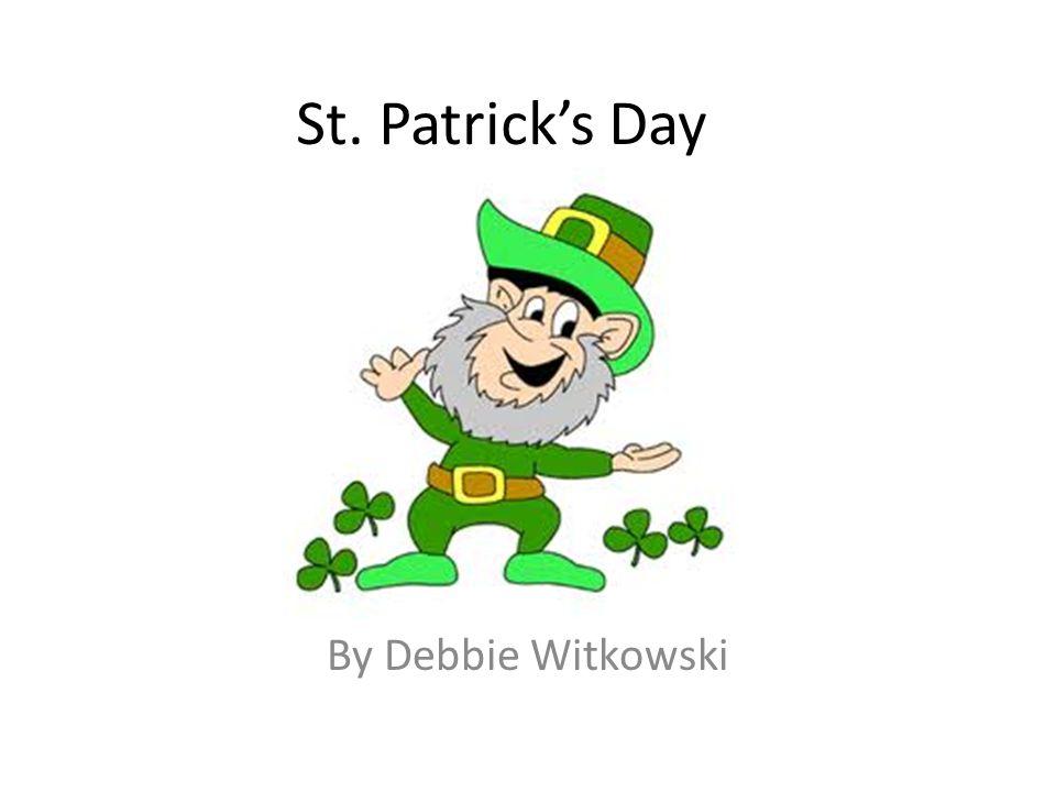 St. Patrick's Day By Debbie Witkowski