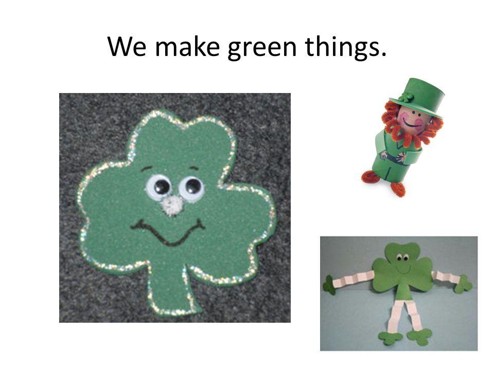 We make green things.