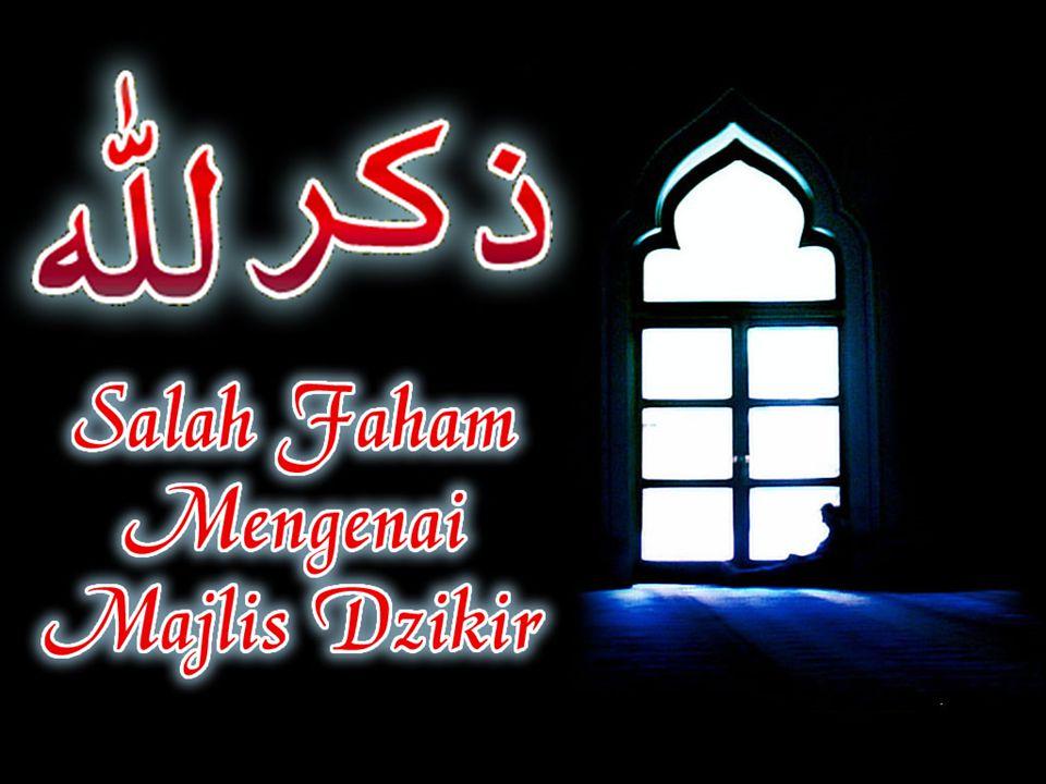 2 Majlis Dzikir Rumusan dari pandangan al-Hafiz Ibn Rajab * Zainuddien 'Abdur-Rahman bin Ahmad bin 'Abdur-Rahman bin al- Hasan as-Salami al-Baghdadi, al- Hanbali, ad-Dimasyqie.