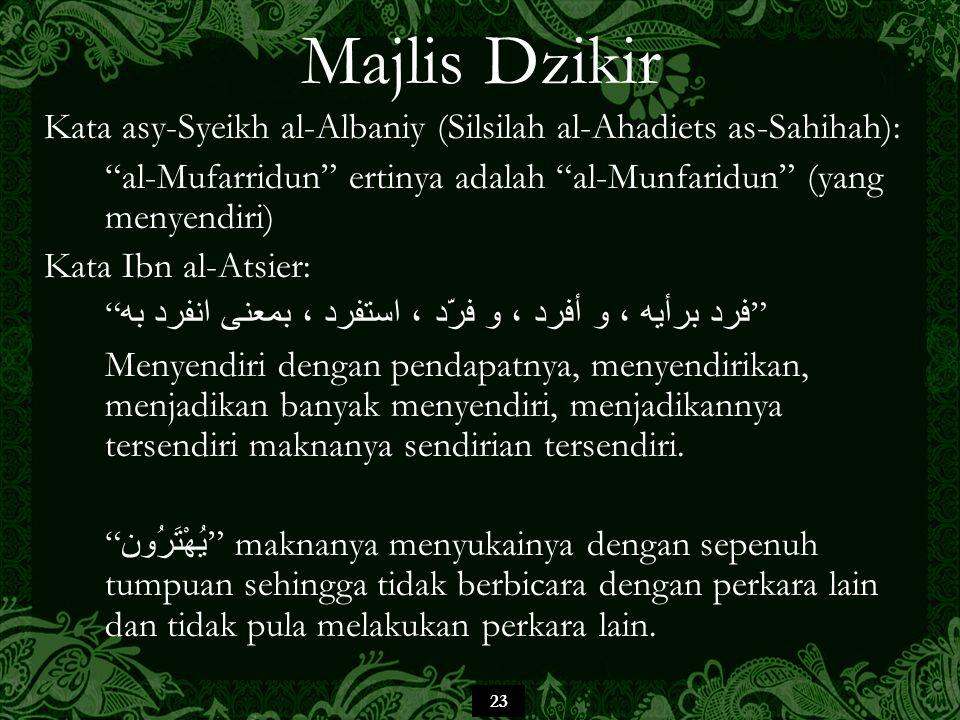 """23 Majlis Dzikir Kata asy-Syeikh al-Albaniy (Silsilah al-Ahadiets as-Sahihah): """"al-Mufarridun"""" ertinya adalah """"al-Munfaridun"""" (yang menyendiri) Kata I"""