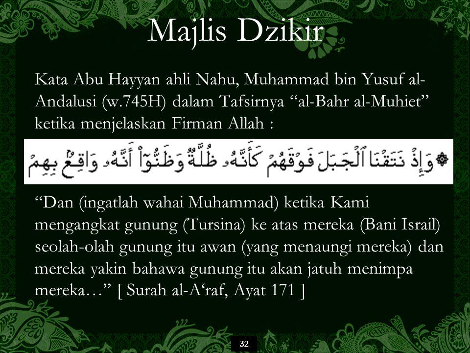 """32 Majlis Dzikir Kata Abu Hayyan ahli Nahu, Muhammad bin Yusuf al- Andalusi (w.745H) dalam Tafsirnya """"al-Bahr al-Muhiet"""" ketika menjelaskan Firman All"""