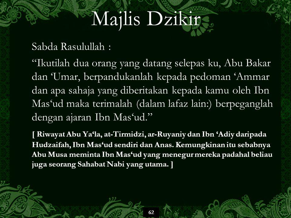 """62 Majlis Dzikir Sabda Rasulullah : """"Ikutilah dua orang yang datang selepas ku, Abu Bakar dan 'Umar, berpandukanlah kepada pedoman 'Ammar dan apa saha"""