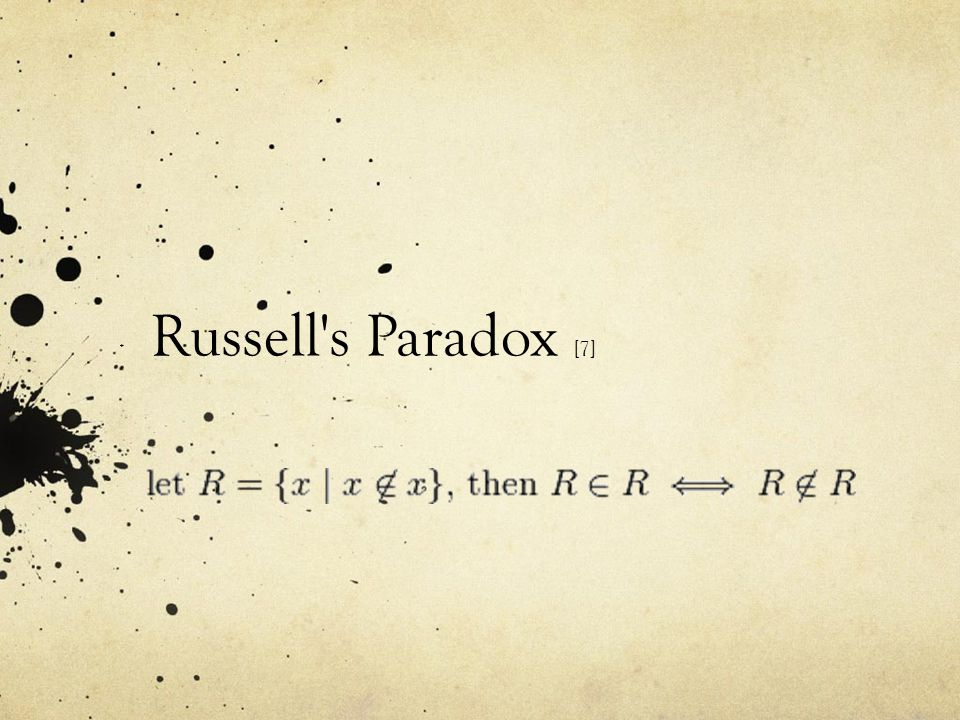 Russell s Paradox [7].
