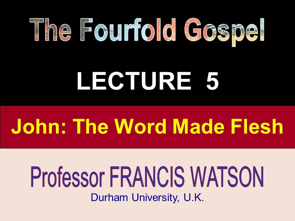 John: The Word Made Flesh (1)THE MESSAGE OF THE APOSTOLIC GOSPELS (2)AUTHORSHIP TRADITIONS (3)JOHN AND THE SYNOPTICS