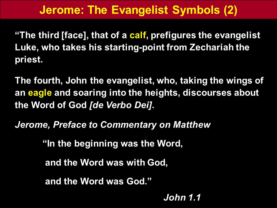 Jerome: The Evangelist Symbols (2) The third [face], that of a calf, prefigures the evangelist Luke, who takes his starting-point from Zechariah the priest.