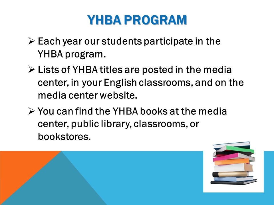 YHBA PROGRAM  Each year our students participate in the YHBA program.