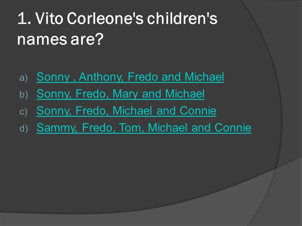 1. Vito Corleone s children s names are.