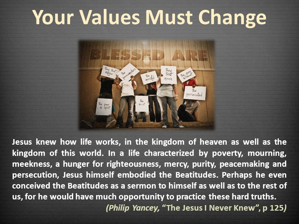Your Values Must Change An inward attitude that values humility An upward attitude that values holiness An outward attitude that values harmony