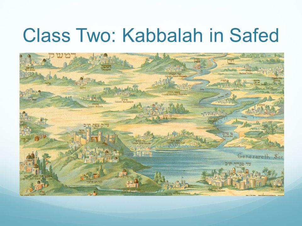 Class Two: Kabbalah in Safed
