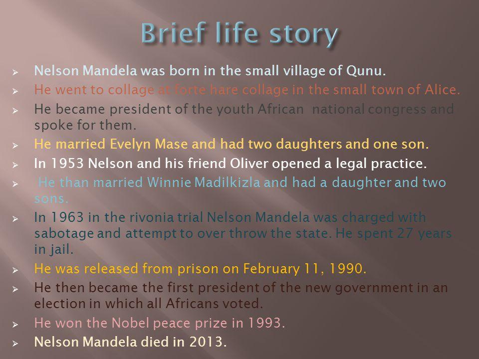  Nelson Mandela was born in the small village of Qunu.