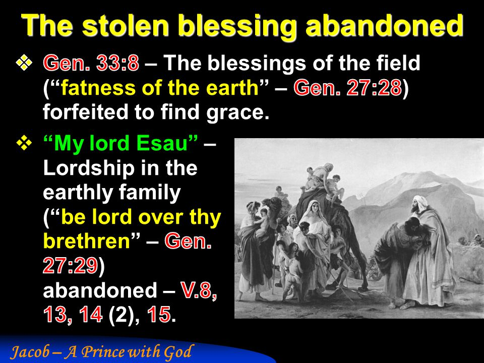 Jacob – A Prince with God The stolen blessing abandoned