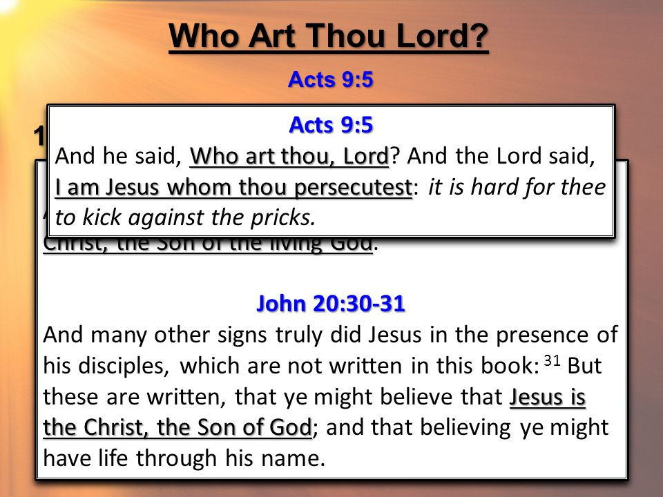 Who Art Thou Lord. Acts 9:5 1.